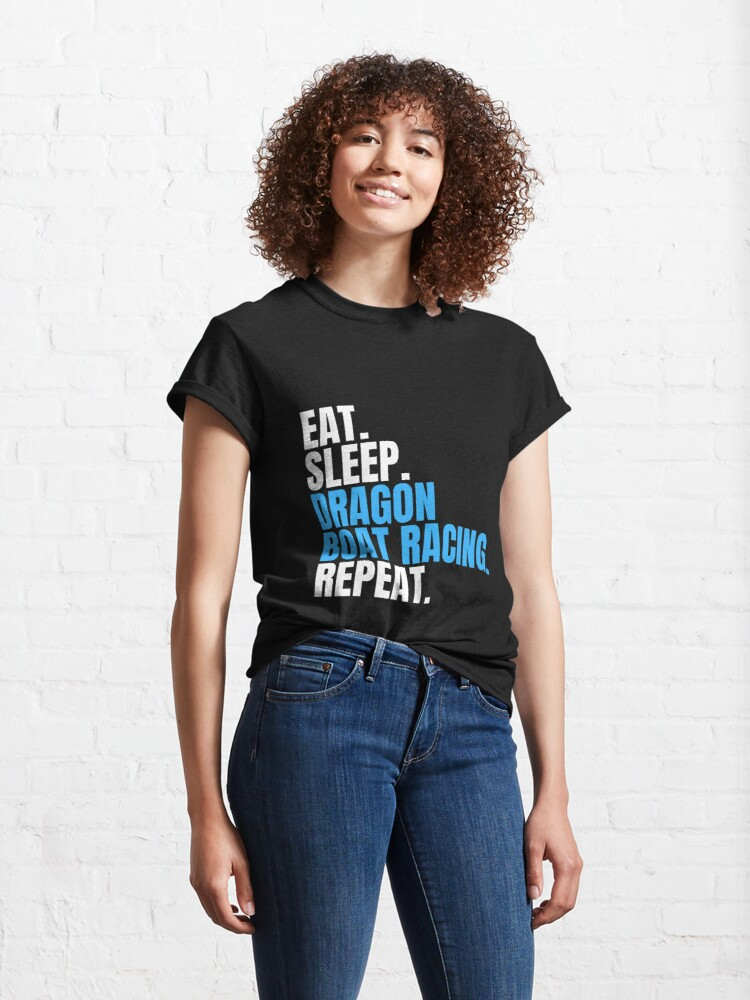 Alternate view of Eat Sleep Dragon Boat Racing Repeat Classic T-Shirt