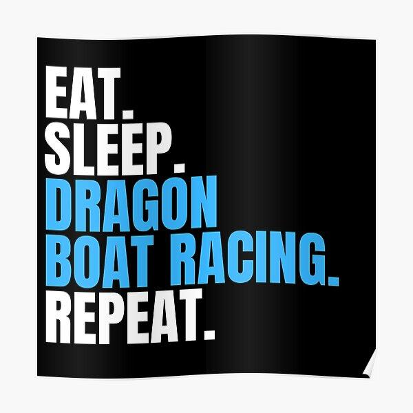 Eat Sleep Dragon Boat Racing Repeat Poster