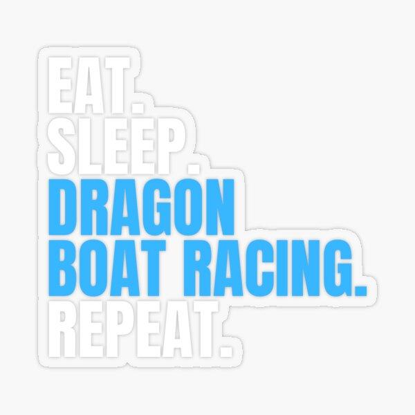 Eat Sleep Dragon Boat Racing Repeat Transparent Sticker