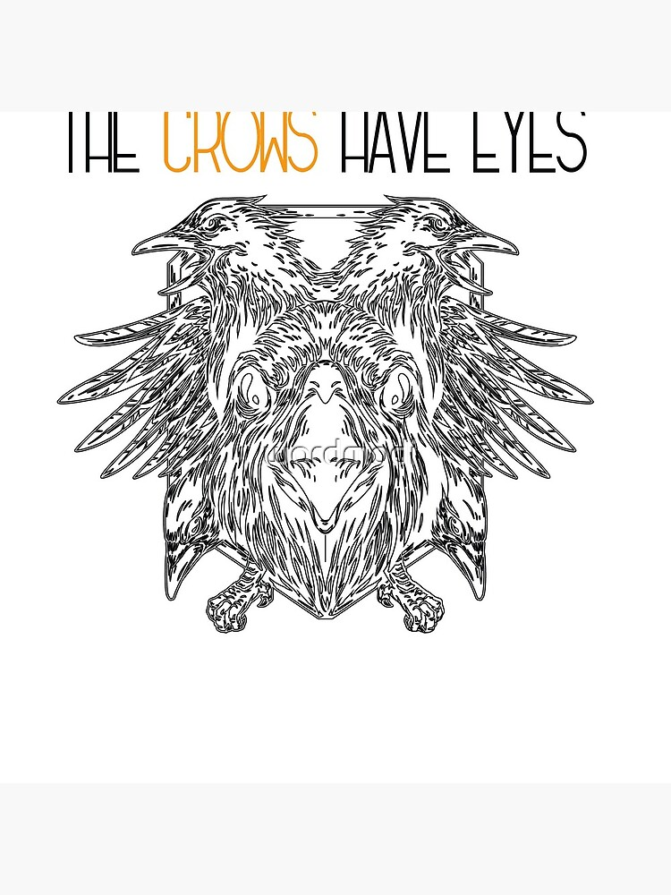 The Crows Have Eyes by wordmodi