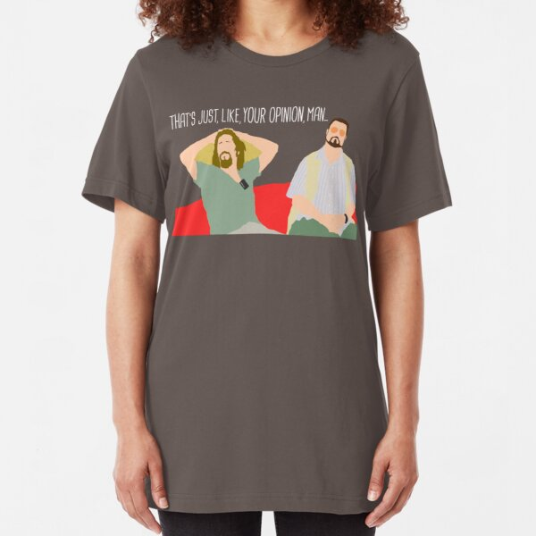 The Big Lebowski - Just Your Opinion Man Slim Fit T-Shirt