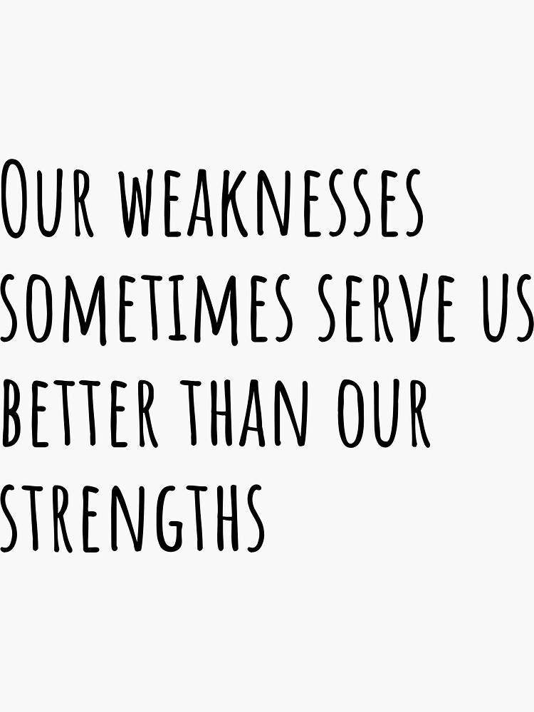 Our weaknesses..... by ds-4