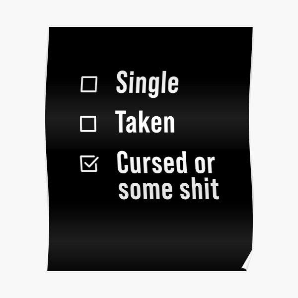 Single Taken Cursed or some shit Poster