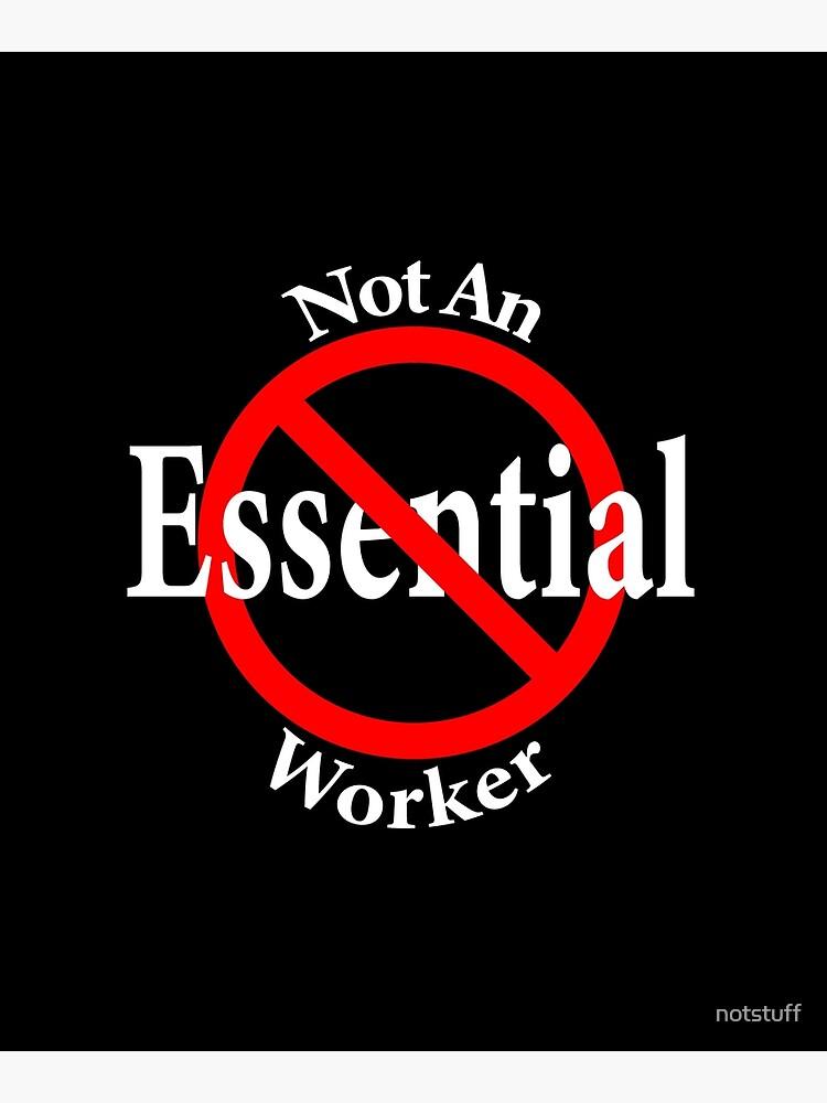 Not An Essential Worker by notstuff