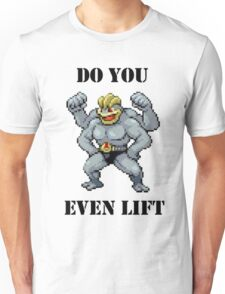 Do You Even Lift Machamp? Unisex T-Shirt