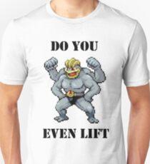 Do You Even Lift Machamp? Unisex T-Shirt