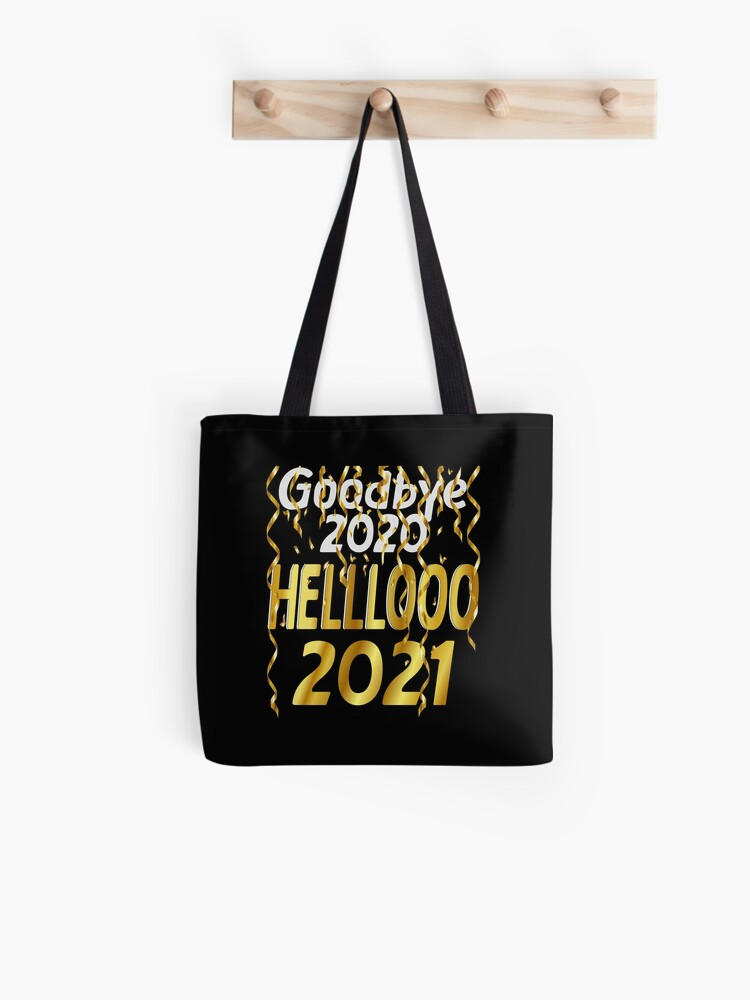 New Years Tote Bag Goodbye to the old hello to the new year