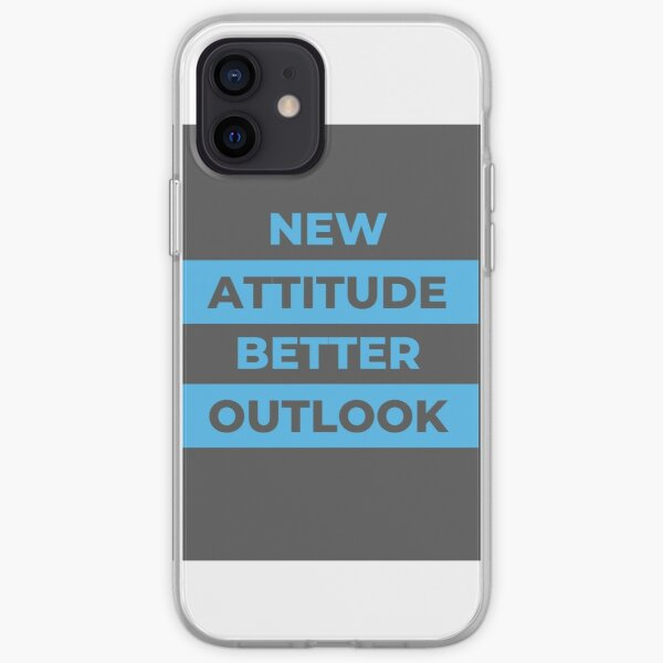 New Attitude Better Outlook  iPhone Soft Case