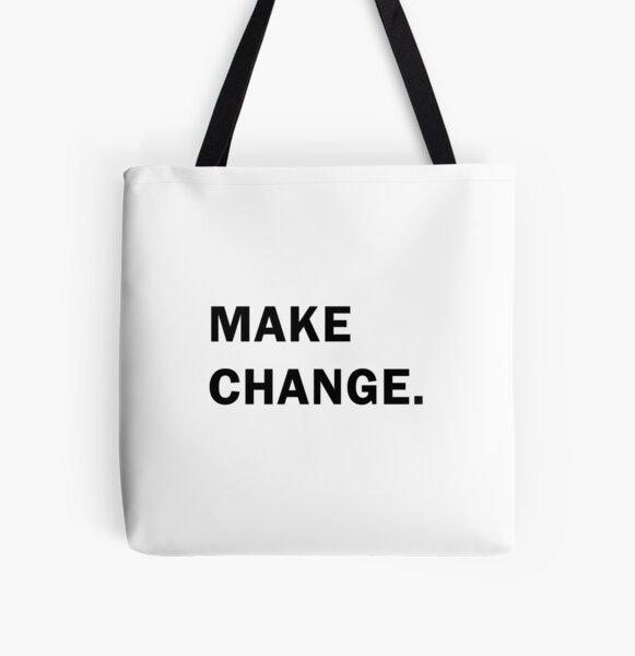Make change All Over Print Tote Bag