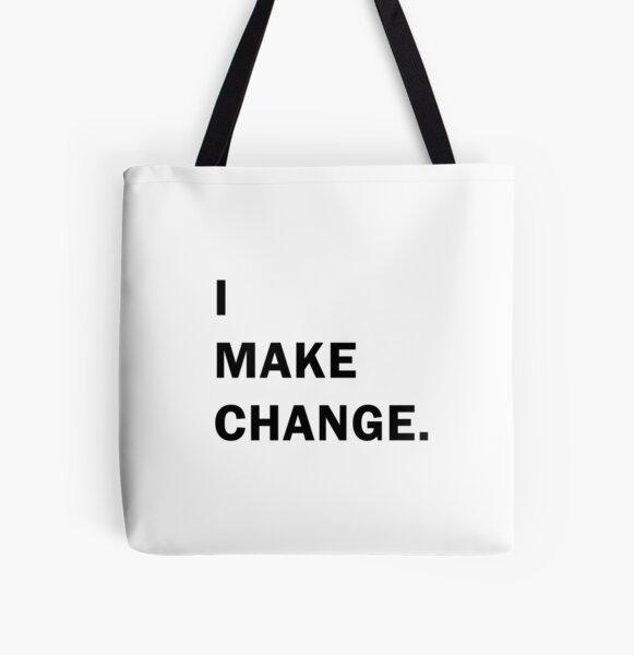 I make change All Over Print Tote Bag