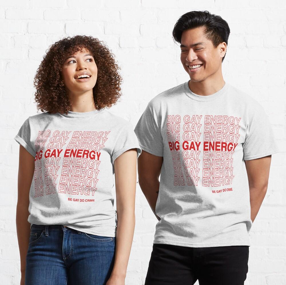 Big Gay Energy Classic T-Shirt