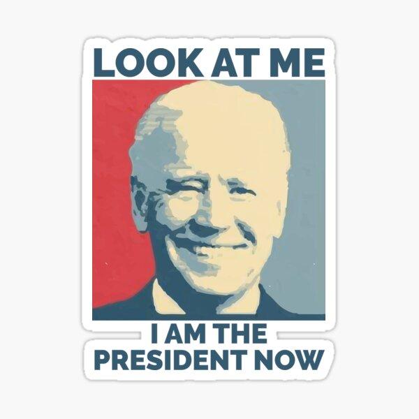 BIDEN WON ELECTIONS, TRUMP LOST, I AM THE PRESIDENT NOW Sticker