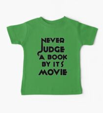 Never Judge A Book By Its Movie - Tshirt Baby Tee