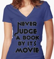 Never Judge A Book By Its Movie - Tshirt Women's Fitted V-Neck T-Shirt