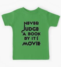 Never Judge A Book By Its Movie - Tshirt Kids Tee