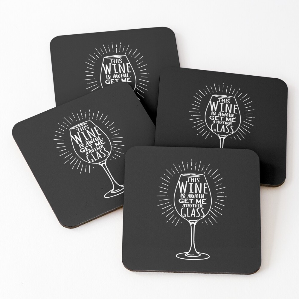 Wine Glass This Wine is Awful Get Me Another Glass Coasters (Set of 4)