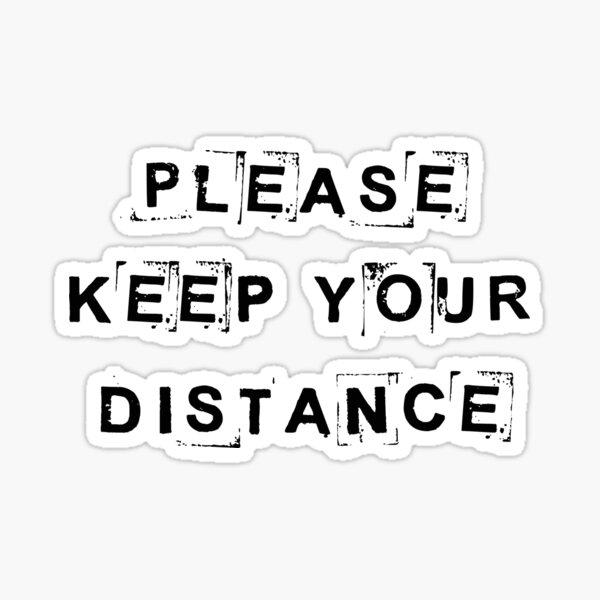 keep your distance Sticker