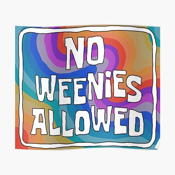 No Weenies Allowed Poster
