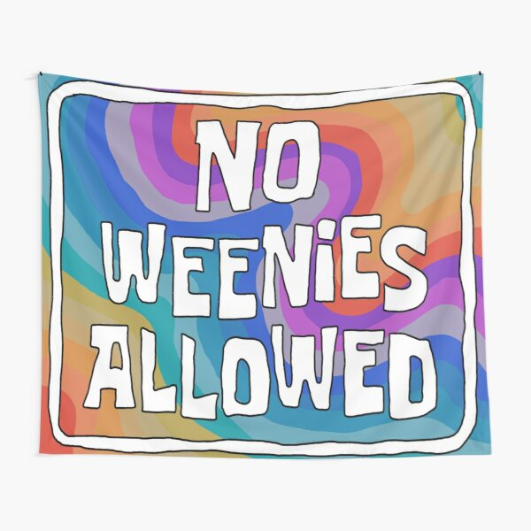 No Weenies Allowed Tapestry