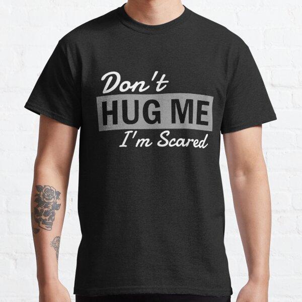 No me abraces, tengo miedo Camiseta clásica