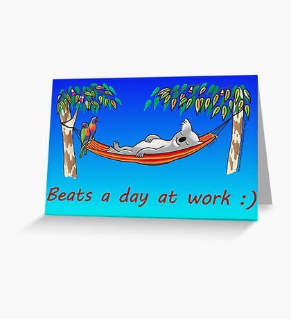 Hammock Sleeping Koala - Beats a day at work Greeting Card