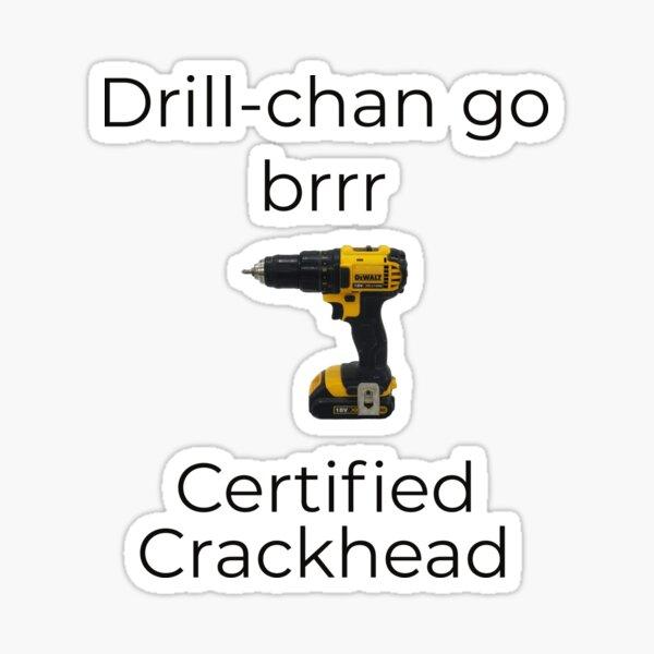 Michael Reeves - Drill-chan go brrr Crackhead edition Sticker