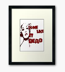 Some Like It Dead Framed Print