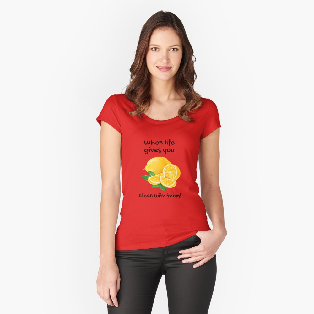 When Life Gives You… Clean With Lemons Humor Fitted Scoop T-Shirt