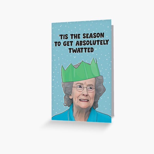 Gavin & Stacey Christmas Card - Doris 'Tis the Season to Get Absolutely Twatted Greeting Card