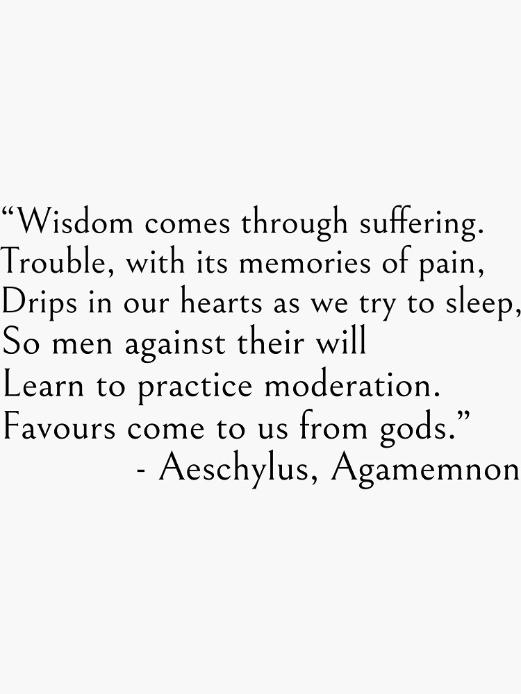 Wisdom comes through suffering - Aeschylus quote by ds-4