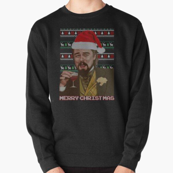 leonardo dicaprio django laughing - ugly christmas sweater funny Tee Tshirt christmas T-Shirt Pullover Sweatshirt
