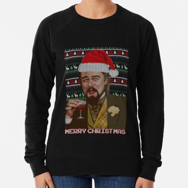 leonardo dicaprio django laughing - ugly christmas sweater funny Tee Tshirt christmas T-Shirt Lightweight Sweatshirt
