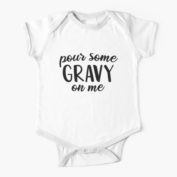 Pour Some Gravy on Me - Thanksgiving Funny Gif  Short Sleeve Baby One-Piece