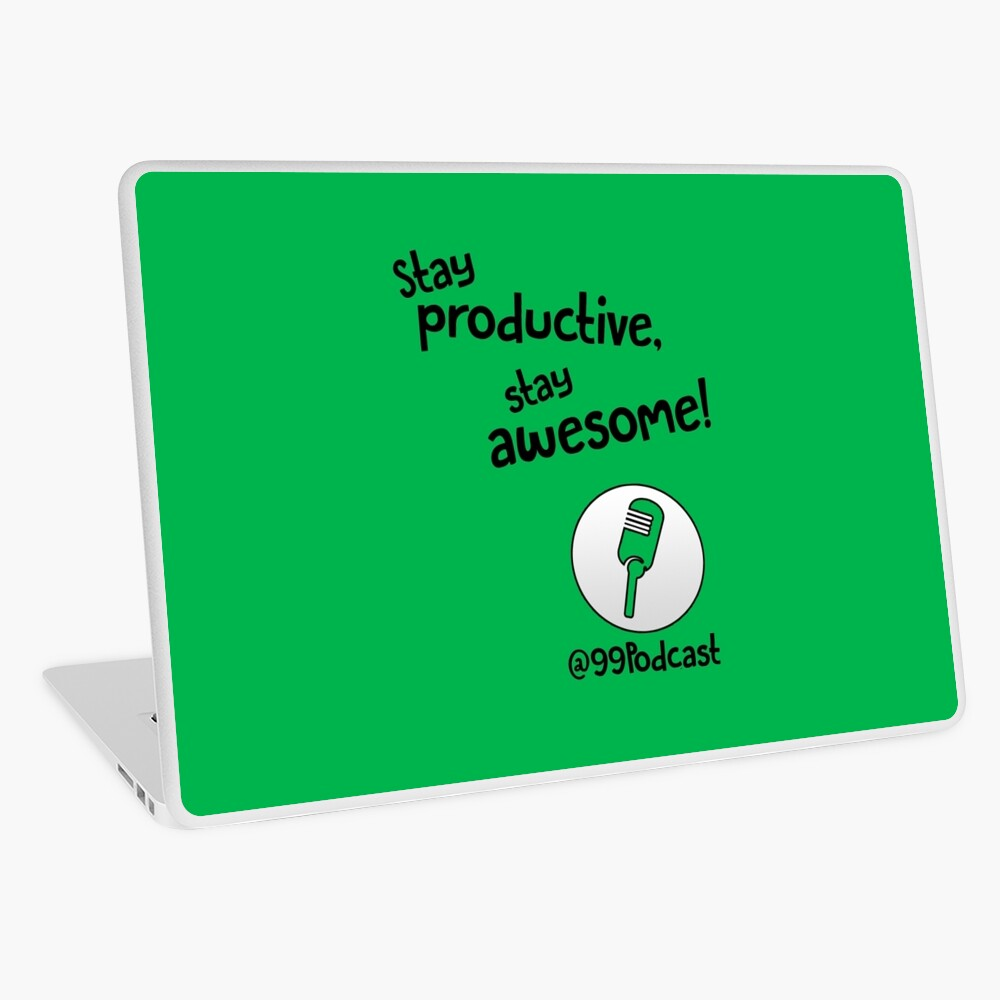 Stay Productive, Stay Awesome - 99% Perspiration Laptop Skin