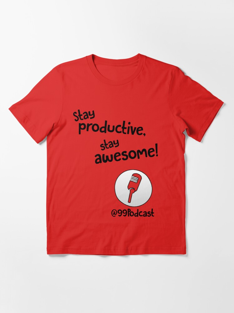 Alternate view of Stay Productive, Stay Awesome - 99% Perspiration Essential T-Shirt