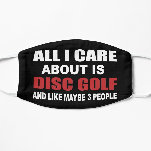 All I Care About is Disc Golf Mask
