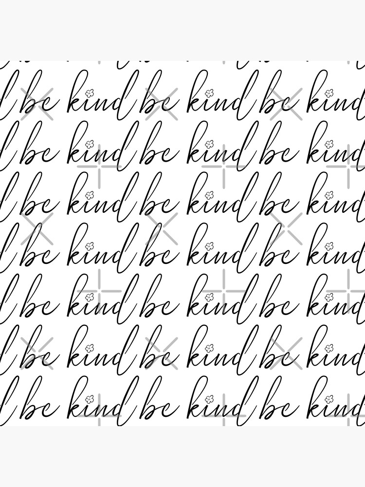 Be Kind by MyMadMerch