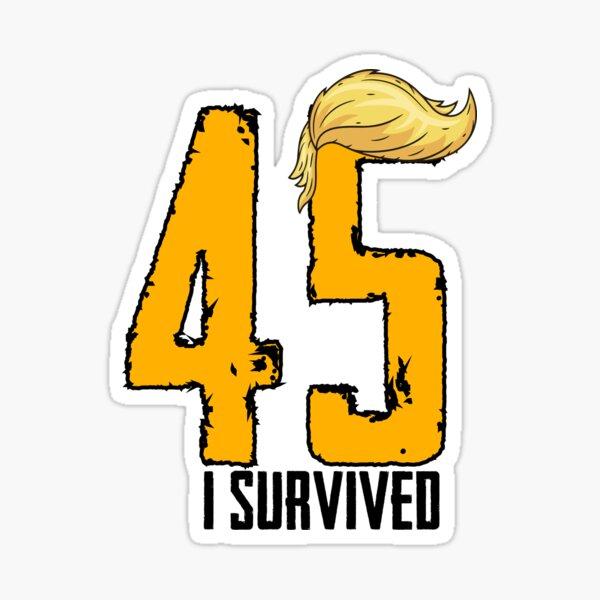 I survived 45 TRUMP Sticker