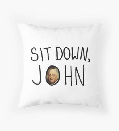 sit down, john! Throw Pillow