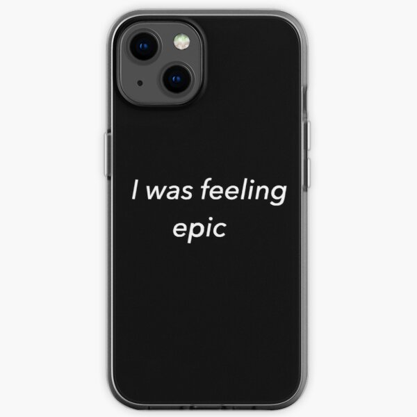 Ich fühlte mich episch (schwarz) iPhone Flexible Hülle