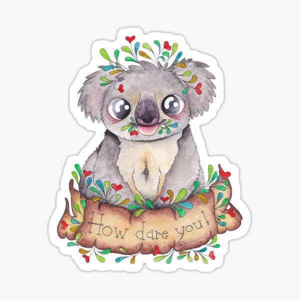How dare you! Koala bear Sticker
