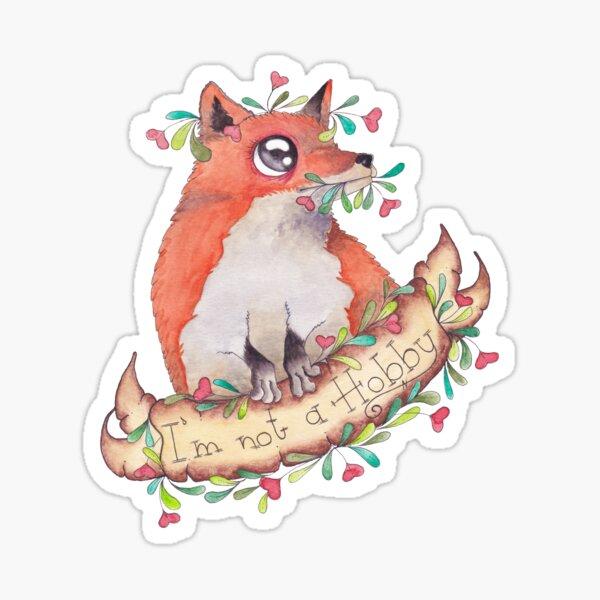 I´m not a hobby fox Sticker
