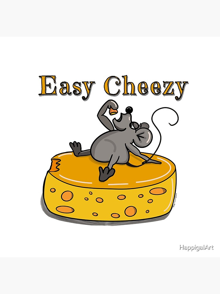 Easy Cheezy by HappigalArt