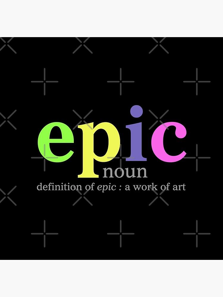 Epic by MyMadMerch