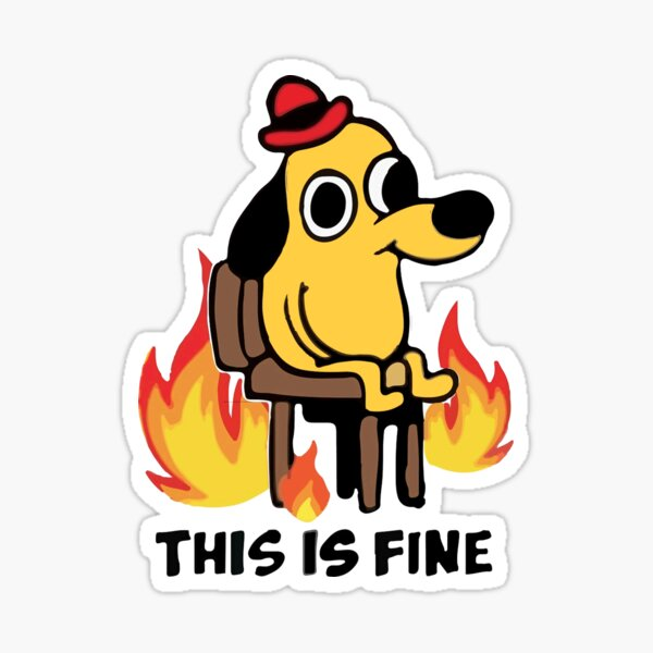 This is fine - Dog Fire Meme Sticker