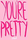 Love Me, Love Me Not: You're Pretty...Weird by AParry