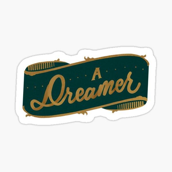 A dreamer Sticker