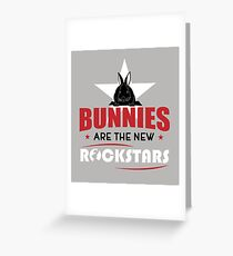 Bunnies are the new rockstars Grußkarte