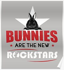 Bunnies are the new rockstars Poster