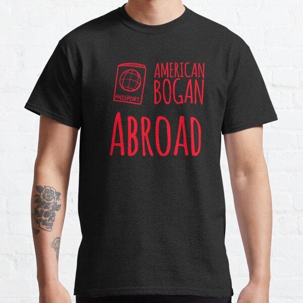 American Bogan Abroad Classic T-Shirt